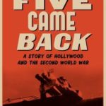 [PDF] [EPUB] Five Came Back: A Story of Hollywood and the Second World War Download