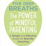 [PDF] [EPUB] Five Deep Breaths: The Power of Mindful Parenting Download
