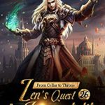 [PDF] [EPUB] From Cellar to Throne: Zen's Quest for Immortality 26: Fight For The Chance Of Survival (Tempered into a Martial Master: A Cultivation Series) Download