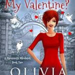 [PDF] [EPUB] Ghoul You Be My Valentine? (A Ravenmist Whodunit Paranormal Cozy Mystery, #2) Download