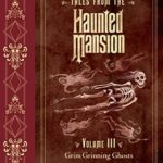 [PDF] [EPUB] Grim Grinning Ghosts (Tales from the Haunted Mansion #3) Download