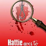 [PDF] [EPUB] Hattie Goes to Hollywood: Shenanigans, fun and intrigue in a new mystery series! Download