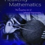 [PDF] [EPUB] Heavenly Mathematics: The Forgotten Art of Spherical Trigonometry Download