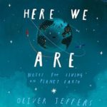 [PDF] [EPUB] Here We Are: Notes for Living on Planet Earth Download