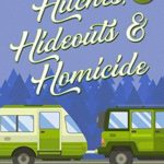 [PDF] [EPUB] Hitches, Hideouts, and Homicides (A Camper and Criminals Cozy #7) Download