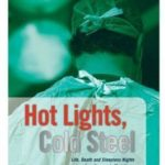 [PDF] [EPUB] Hot Lights, Cold Steel: Life, Death and Sleepless Nights in a Surgeon's First Years Download