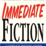 [PDF] [EPUB] Immediate Fiction: A Complete Writing Course Download