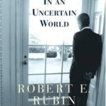 [PDF] [EPUB] In an Uncertain World: Tough Choices from Wall Street to Washington Download