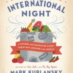 [PDF] [EPUB] International Night: A Father and Daughter Cook Their Way Around the World *Including More than 250 Recipes* Download