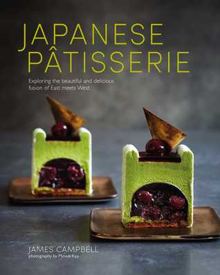 [PDF] [EPUB] Japanese Patisserie: Exploring the beautiful and delicious fusion of East meets West Download by James    Campbell