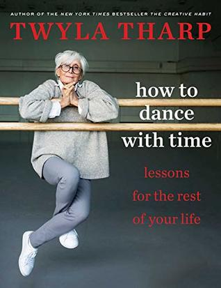 [PDF] [EPUB] Keep It Moving: Lessons for the Rest of Your Life Download by Twyla Tharp