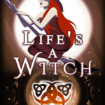 [PDF] [EPUB] Life's a Witch  (Karma's Witches, #1) Download