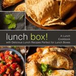 [PDF] [EPUB] Lunch Box!: A Lunch Cookbook with Delicious Lunch Recipes Download