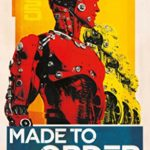 [PDF] [EPUB] Made to Order: Robots and Revolution Download