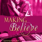 [PDF] [EPUB] Making Believe: A Contemporary New Adult Christian Romance Novel (The Imagination Series Book 8) Download