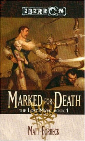 [PDF] [EPUB] Marked for Death (Eberron: The Lost Mark, #1) Download by Matt Forbeck