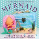 [PDF] [EPUB] Mermaid Crafts: 25 Magical Projects for Deep Sea Fun Download