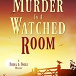 [PDF] [EPUB] Murder in a Watched Room (A Brock and Poole Mystery, #4) Download