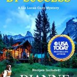 [PDF] [EPUB] Murdered by Success: A Liz Lucas Cozy Mystery (Liz Lucas Cozy Mystery Series Book 11) Download