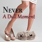 [PDF] [EPUB] Never A Dull Moment: Another Romantic Comedy With Attitude (The Perfect Date Book 3) Download