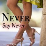 [PDF] [EPUB] Never Say Never: Another Romantic Comedy With Attitude (The Perfect Date Book 2) Download