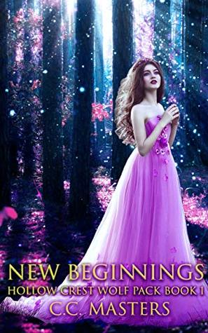 [PDF] [EPUB] New Beginnings (Hollow Crest Wolf Pack, #1) Download by C.C. Masters