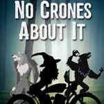 [PDF] [EPUB] No Crones About It (A Spell's Angels Cozy Mystery #2) Download