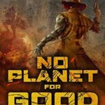 [PDF] [EPUB] No Planet for Good Men: A Sheriff Duke Story (Forgotten Fallout Book 1) Download
