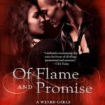 [PDF] [EPUB] Of Flame and Promise (Weird Girls, #6, Flame #0.5) Download