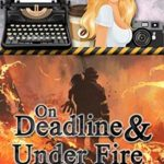 [PDF] [EPUB] On Deadline and Under Fire (An Avery Shaw Mystery, #13) Download