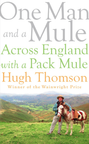 [PDF] [EPUB] One Man and a Mule: Across England with a Pack Mule Download by Hugh Thomson