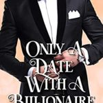 [PDF] [EPUB] Only a Date with a Billionaire (The Only Us Billionaire Romance Series Book 5) Download