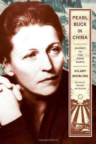 [PDF] [EPUB] Pearl Buck in China: Journey to the Good Earth Download by Hilary Spurling