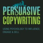 [PDF] [EPUB] Persuasive Copywriting: Using Psychology to Influence, Engage and Sell Download