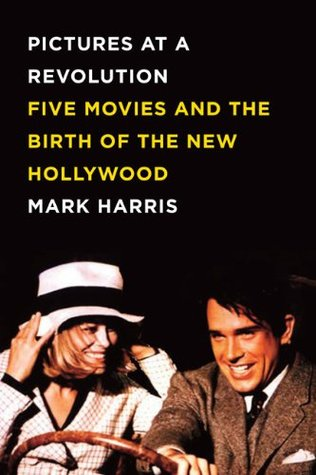 [PDF] [EPUB] Pictures at a Revolution: Five Movies and the Birth of the New Hollywood Download by Mark  Harris