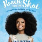 [PDF] [EPUB] Reach for the Skai: How to Inspire, Empower, and Clapback Download