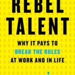 [PDF] [EPUB] Rebel Talent: Why It Pays to Break the Rules at Work and in Life Download