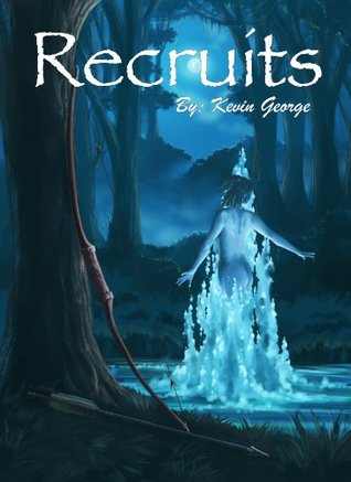 [PDF] [EPUB] Recruits (Keeper of the Water, #2) Download by Kevin George