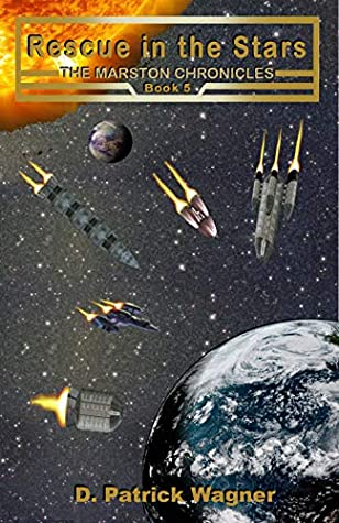 [PDF] [EPUB] Rescue in the Stars (Marston Chronicles Book 5) Download by D. Patrick Wagner