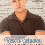 [PDF] [EPUB] Resort Getaway with a Bodyguard (Rich and Rugged: a Hawkins Brothers Romance Book 3) Download