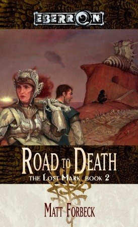 [PDF] [EPUB] Road to Death (The Lost Mark #2) Download by Matt Forbeck