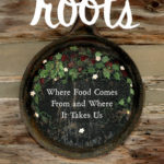 [PDF] [EPUB] Roots: Where Food Comes From and Where It Takes Us: A BlogHer Anthology Download