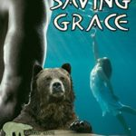 [PDF] [EPUB] Saving Grace (Tales of the Were: Grizzly Cove #5) Download