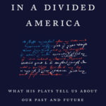[PDF] [EPUB] Shakespeare in a Divided America: What His Plays Tell Us about Our Past and Future Download