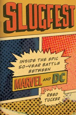 [PDF] [EPUB] Slugfest: Inside the Epic, 50-year Battle between Marvel and DC Download by Reed Tucker