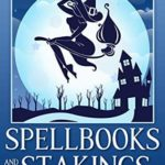 [PDF] [EPUB] Spellbooks and Stakings (Magic and Mystery #2) Download