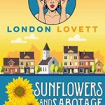 [PDF] [EPUB] Sunflowers and Sabotage (Port Danby Cozy Mystery Book 10) Download