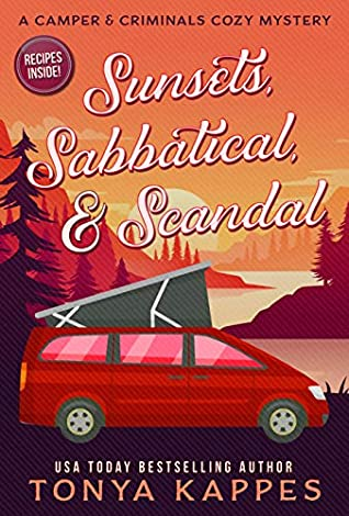[PDF] [EPUB] Sunsets, Sabbatical and Scandal (A Camper and Criminals Cozy #10) Download by Tonya Kappes