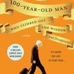 [PDF] [EPUB] The 100-Year-Old Man Who Climbed Out the Window and Disappeared (The Hundred-Year-Old Man, #1) Download