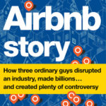 [PDF] [EPUB] The Airbnb Story: How Three Ordinary Guys Disrupted an Industry, Made Billions . . . and Created Plenty of Controversy Download